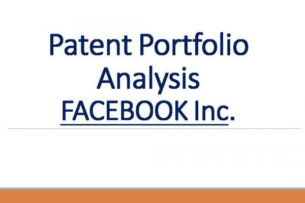 Patent Portfolio Analysis – Facebook Inc.